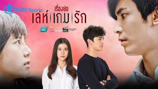 Đam Mê Phim Thái Lan – Bạn Không Thể Bỏ Qua Ván Cược Tình Yêu